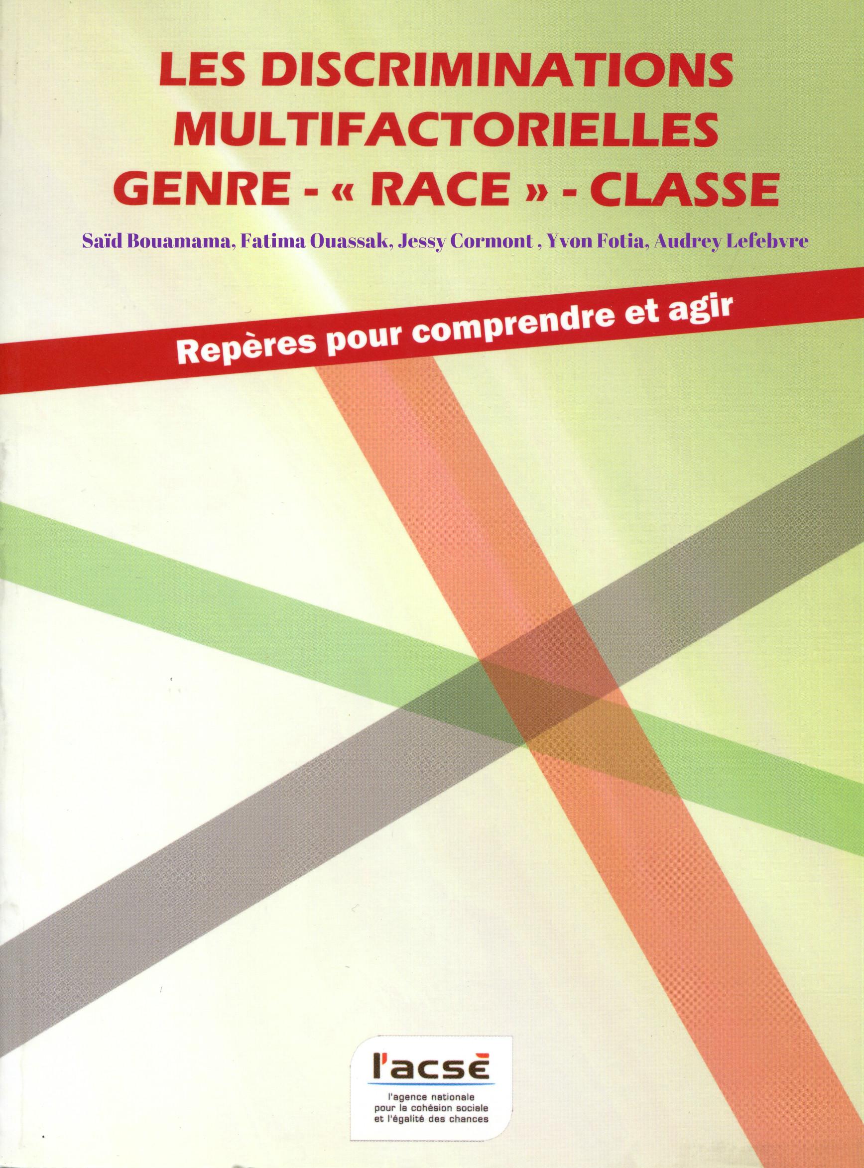 Saïd Bouamama, Fatima Ouassak, Jessy Cormont , Yvon Fotia, Audrey Lefebvre, Les discriminations multifactorielles genre race classe
